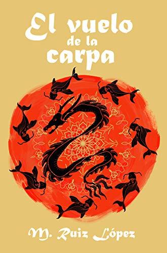 El vuelo de la carpa: La luna roja eBook: Ruiz López, Miguel ...
