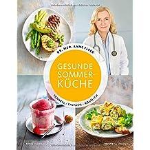 Gesunde Sommerküche - Schnell. Einfach. Köstlich.