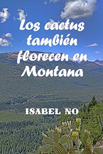 Leer Gratis Los cactus también florecen en Montana de Isabel No