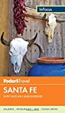 Fodor's In Focus Santa Fe: With Taos and Albuquerque