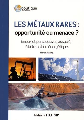Les métaux rares : opportunité ou menace ? par Florian Fizaine