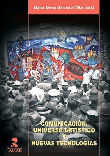 Comunicación, universo artístico y nuevas tecnologías por Elena Barros Villar
