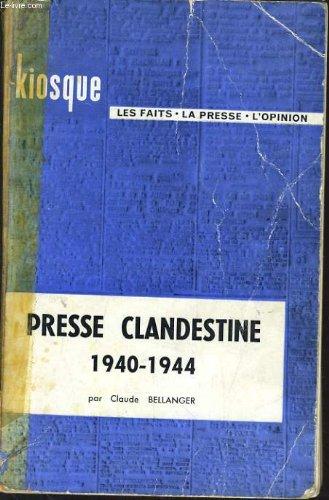 Presse Candestine 1940-1944. par Claude. Bellanger