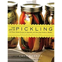 The Joy of Pickling - Revised: 250 Flavor-Packed Recipes for Vegetables and More from Garden or Market