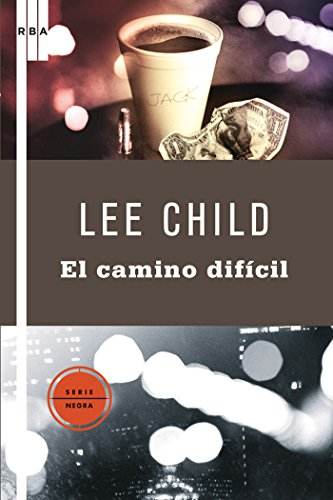 Por el camino dificil (Jack Reacher nº 10) por Lee Child