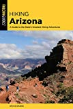 Hiking Arizona: A Guide to the States Greatest Hiking Adventures