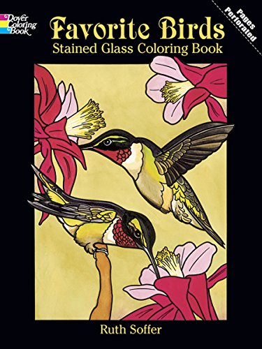 Favorite Birds Stained Glass Coloring Book (Dover Nature Stained Glass Coloring Book) -