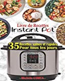 Livre de Recettes Instant Pot: Découvrez la Cuisine Saine avec 35 Recettes...