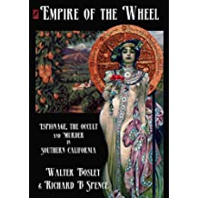 Empire of the Wheel: Espionage, The Occult and Murder in Southern California (English Edition)
