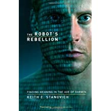The Robot's Rebellion: Finding Meaning in the Age of Darwin (English Edition)