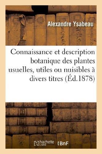 Connaissance et description botanique des plantes usuelles, utiles ou nuisibles à divers titres par Alexandre Ysabeau
