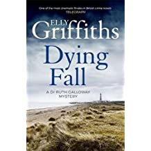 A Dying Fall: A spooky, gripping read for Halloween (Dr Ruth Galloway Mysteries 5) (The Dr Ruth Galloway Mysteries, Band 5)