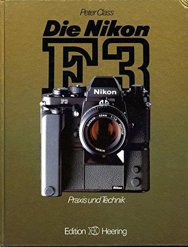 Die Nikon F3. Praxis und Technik