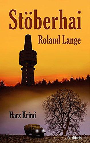 Buchseite und Rezensionen zu 'Stöberhai: Harz Krimi' von Roland Lange
