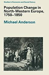 Population Change in North-Western Europe, 1750-1850 (Studies in Economic & Social History)