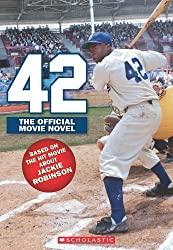 42: The Jackie Robinson Story: The Movie Novel by Rosenberg, Aaron (2013) Paperback