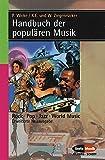 Handbuch der populären Musik: Rock - Pop - Jazz - World Music (Serie Musik) - Kai-Erik Ziegenrücker, Wieland Ziegenrücker, Peter Wicke