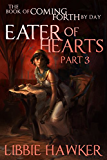 Eater of Hearts: Part 3 of The Book of Coming Forth by Day (English Edition)