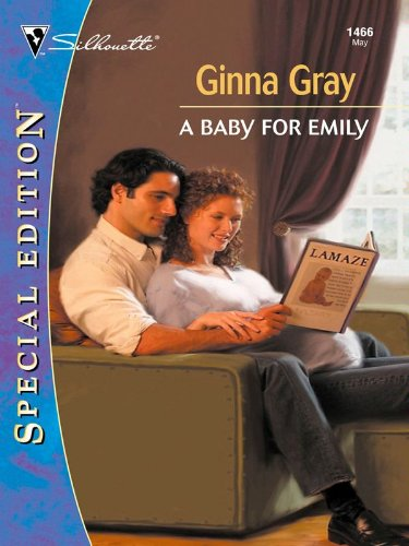 A BABY FOR EMILY (Silhouette Special Edition Book 1466) (English Edition) - Silhouette Special Edition Serie
