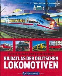 Bildatlas der deutschen Lokomotiven: Deutsche Bahn und Privatbahnen