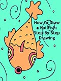 How to Draw a Koi Fish: Step-By-Step Drawing Lesson for Kids [OV]