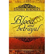 Blood and Betrayal: Volume 5 (The Emperor's Edge) by Lindsay A Buroker (2012-12-03)