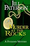 Murder At The Rocks: A Fitzjohn Mystery by Jill Paterson (2011-08-08)