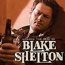 Loaded: The Best Of Blake Shelton [VINYL]