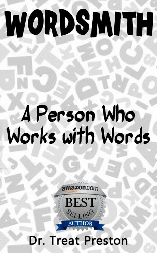 Wordsmith: A Person Who Works with Words (Advice & How To Book 1) (English Edition)