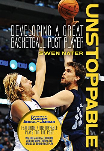 Unstoppable Developing a Great Basketball Post Player (English Edition) por Swen Nater