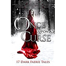 Once Upon A Curse: 17 Dark Faerie Tales (Once Upon Series) (English Edition)