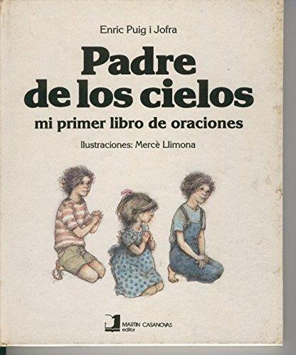 Padre de los cielos, mi primer libro de oraciones (Mi Primer Libro De Oraciones)