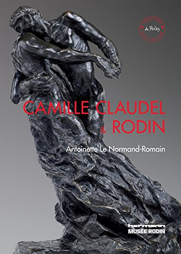 Camille Claudel and Rodin : Edition en langue anglaise par Antoinette Le Normand-Romain