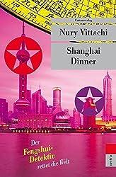 Shanghai Dinner: Der Fengshui-Detektiv rettet die Welt (Unionsverlag Taschenbücher)