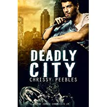 The Zombie Chronicles - Book 3 - Deadly City (English Edition)