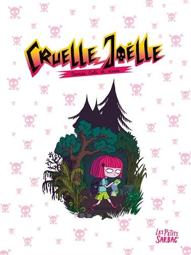 Cruelle Joëlle, Intégrale par  Davide Cali;Ninie