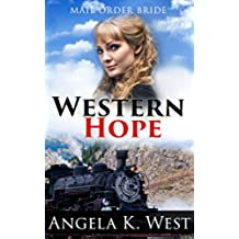 Mail Order Bride: Western Hope (Inspirational Love Historical Romance) (Women's Fiction New Adult Wedding Frontier) (English Edition)