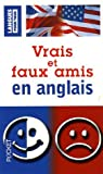 vrais et faux amis en anglais by lionel dahan july 03 2006