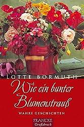 Wie ein bunter Blumenstrauss: Wahre Geschichten