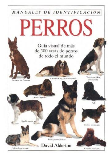 PERROS. MANUAL DE IDENTIFICACION (GUIAS DEL NATURALISTA-ANIMALES DOMESTICOS-PERROS) por DAVID ALDERTON