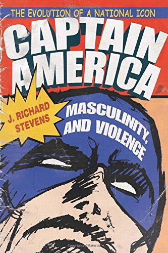 Captain America, Masculinity, and Violence: The Evolution of a National Icon (Television and Popular Culture) by J. Richard Stevens (2015-05-26) par J. Richard Stevens