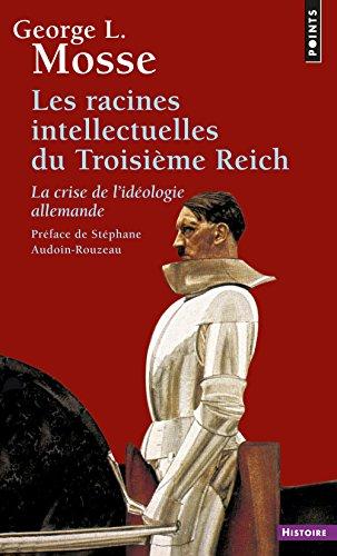 Les Racines intellectuelles du Troisième Reich. La crise de l'idéologie allemande