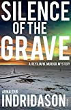 Silence Of The Grave (Reykjavik Murder Mysteries 2)