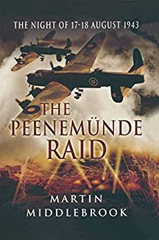 The Peenemunde Raid: The Night of 17-18 August 1943 by [Middlebrook, Martin]