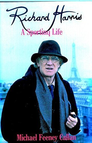 Sporting Life Richard Harris (Richard Harris: A Sporting Life illustrated edition by Callan, Michael Feeney (1990) Gebundene Ausgabe)