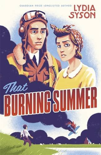 That Burning Summer by Lydia Syson (2013-10-01)