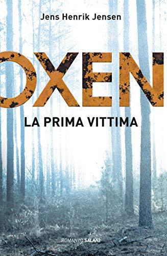 Oxen. La prima vittima (Italian Edition)