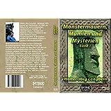 Monstermauern, Mumien und Mysterien: Band 1