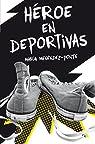 Héroe en deportivas par Menéndez-Ponte