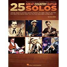 25 Great Country Guitar Solos (Music Instruction): Transcriptions * Lessons * Bios * Photos